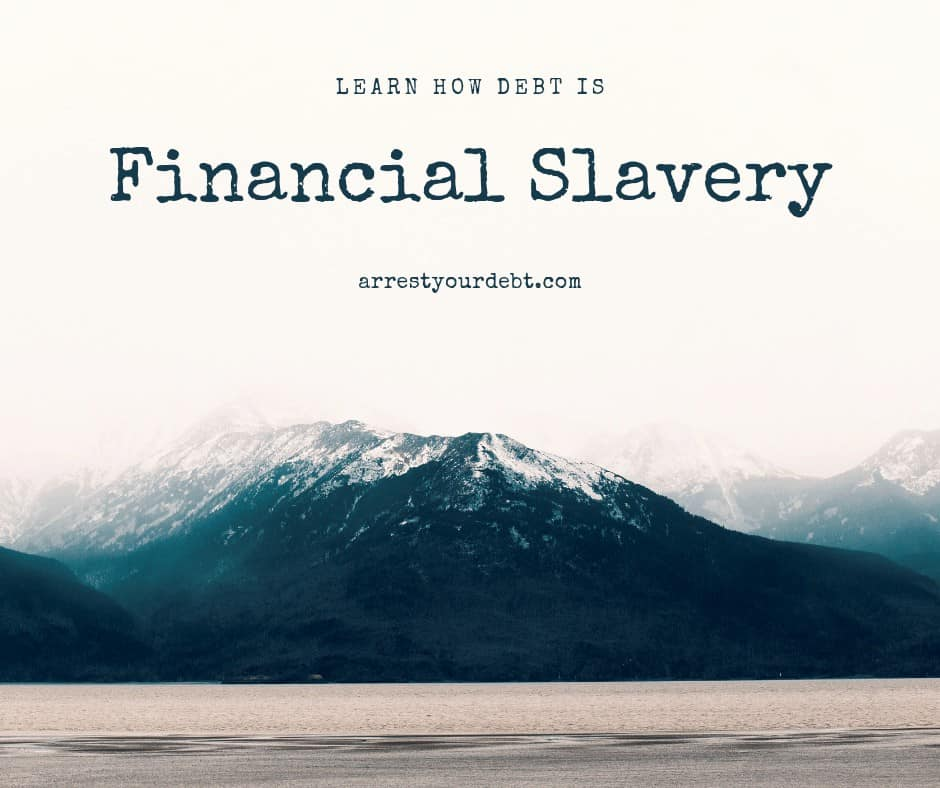 Debt Is Financial Slavery [And How To Fix It]