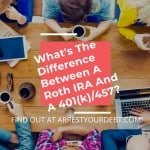 What's The Difference Between A Roth IRA And A 401(k)/457?