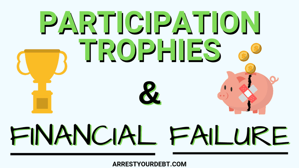 Participation Trophies and financial failure