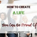 How To Build A Life You Can Be Proud Of