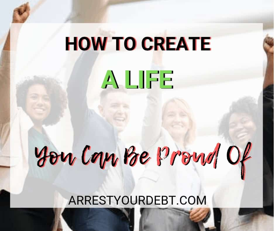 how to create a life you can be proud of