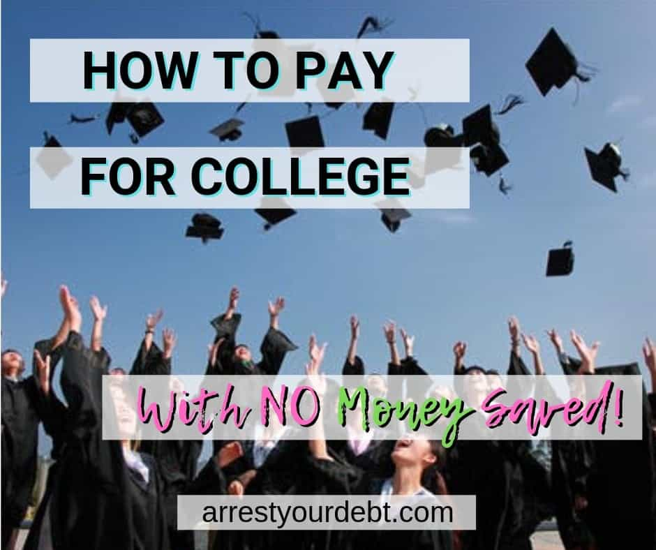 how to pay for college with no money saved