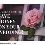 Save Money On Your Wedding - Top 16 Ways