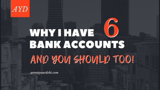 Why I Have 6 Bank Accounts – And You Should Too!