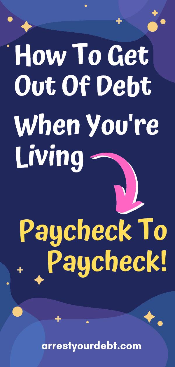 how to get out of debt How To Get Out Of Debt Living Paycheck To Paycheck