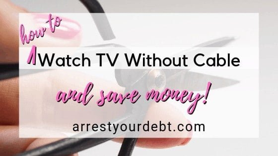 how to watch tv without cable and save money