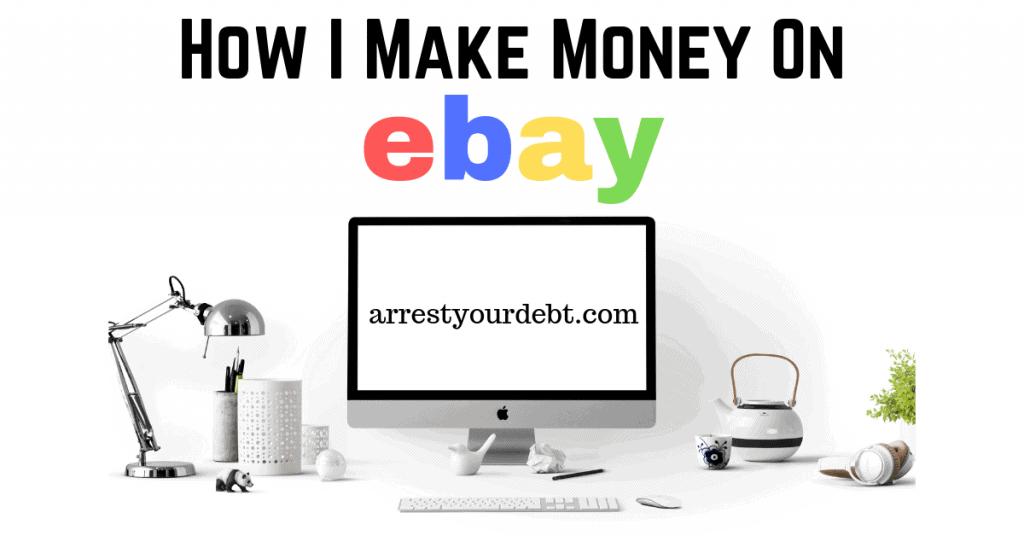 how i make money on How I Make Money On eBay